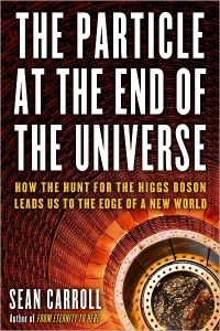 The Particle at the End of the Universe, av Sean Carroll