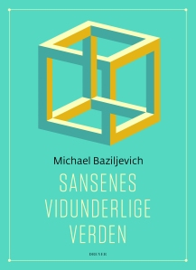 """Tittel: """"Sansenes vidunderlige verden"""" Forfatter: Michael Baziljevich Forlag: Dreyer"""